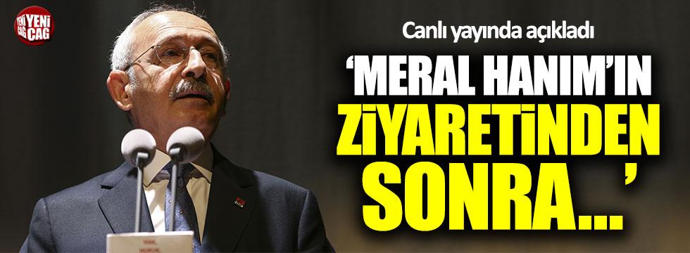 """Kılıçdaroğlu: """"Meral Hanım'ın ziyaretinden sonra..."""""""