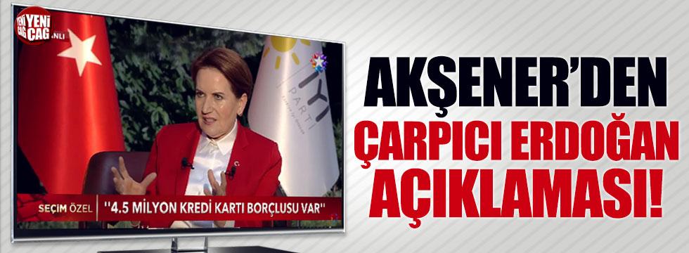 Meral Akşener'den çarpıcı Erdoğan açıklaması