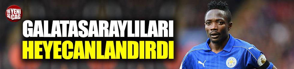 Ahmed Musa Galatasaraylıları heyecanlandırdı