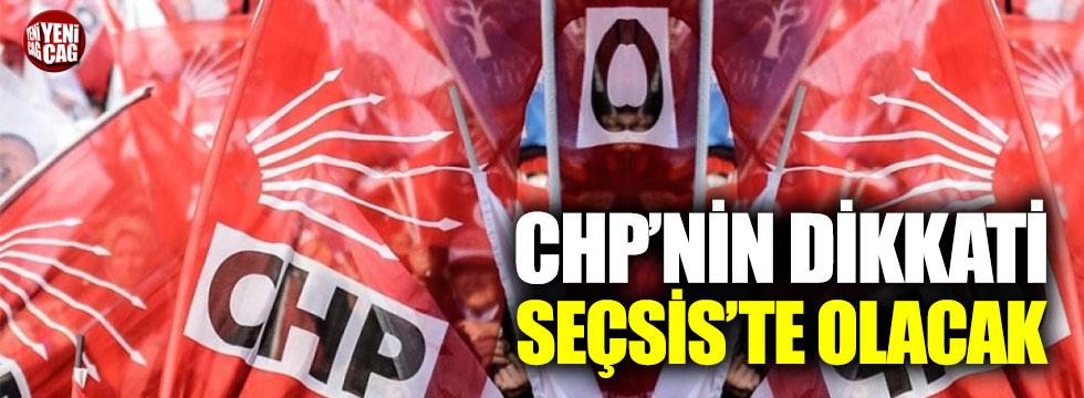CHP'nin dikkati SEÇSİS'te olacak