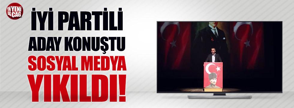 İYİ Partili aday konuştu sosyal medya yıkıldı!