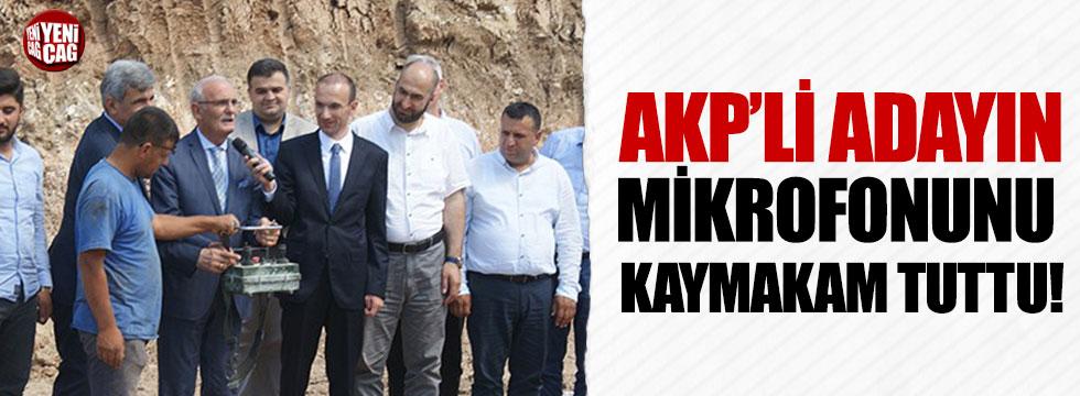 Kaymakam, AKP'li adayın mikrofonunu tuttu