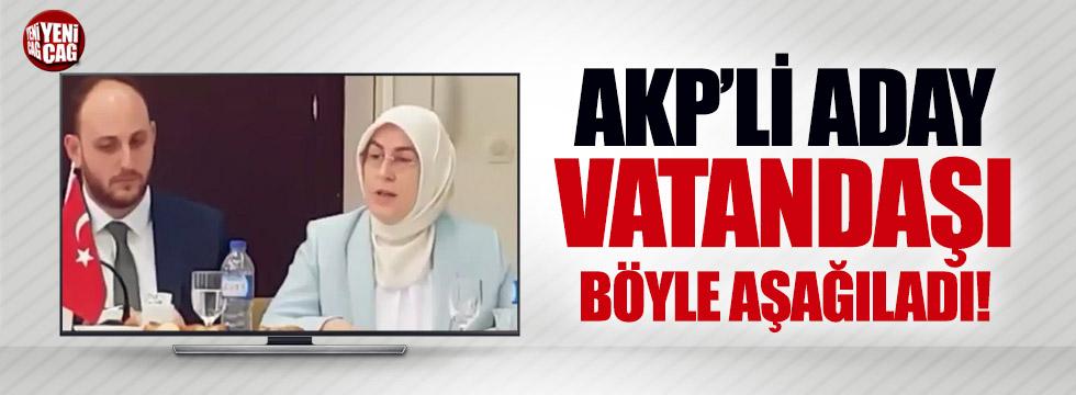 AKP'li adaydan vatandaşa aşağılama