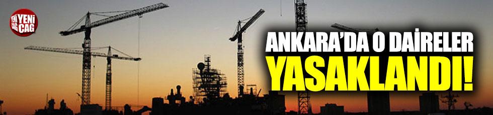 Ankara'da o daireler yasaklandı