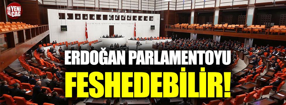 """Erdoğan Parlamentoyu feshedebilir"""