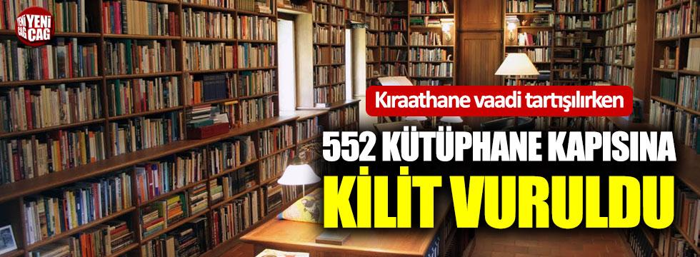 552 kütüphane kapısına kilit vuruldu