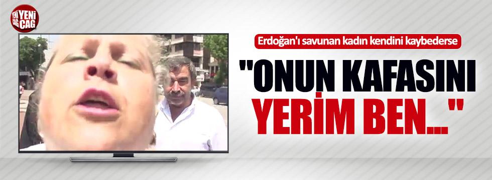 Erdoğan'ı savunan kadın kendini kaybederse...