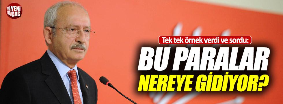 """Kılıçdaroğlu, """"Bu paralar nereye gidiyor?"""""""