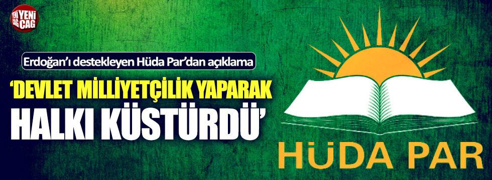 """HÜDA PAR: """"Devlet milliyetçilik yaparak halkı küstürdü"""""""