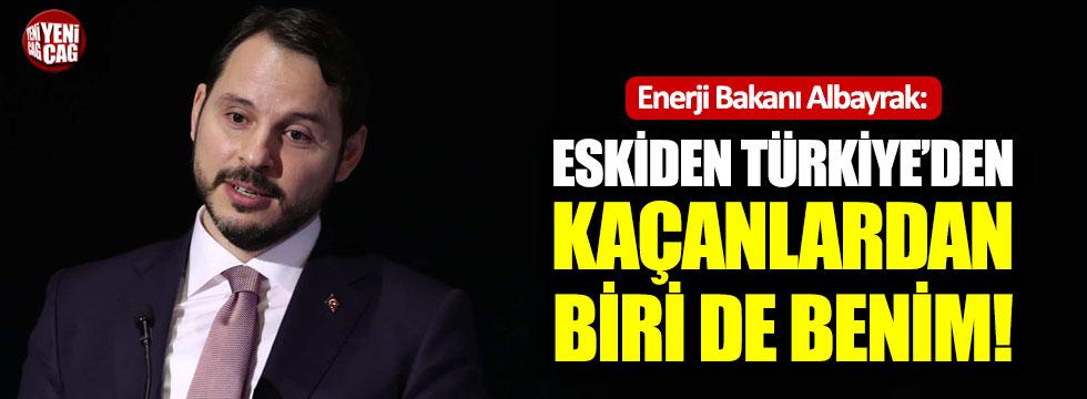 """""""Eskiden Türkiye'den kaçanlardan biri de benim"""""""