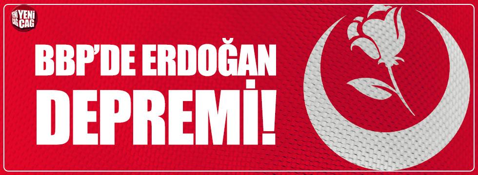 BBP'de Erdoğan depremi