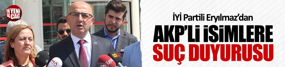 İYİ Partili Fatih Eryılmaz'dan AKP'li isimlere suç duyurusu