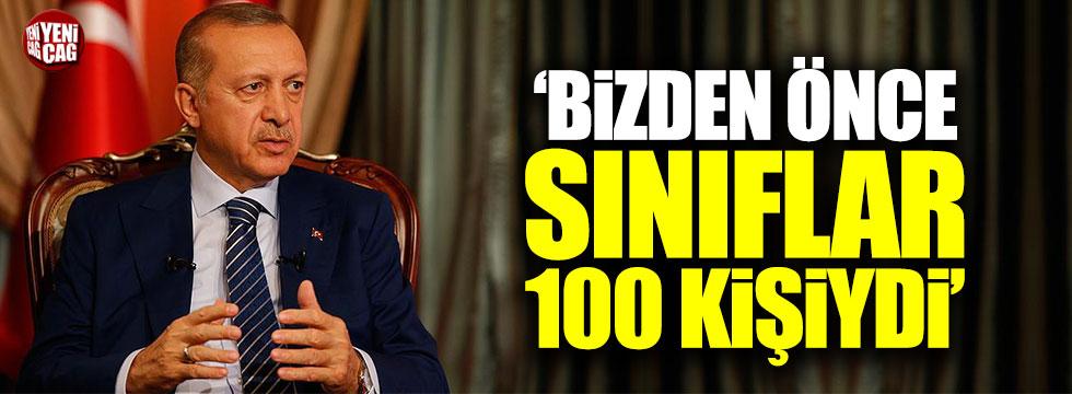 """Erdoğan: """"Bizden önce sınıflar 100 kişiydi"""""""