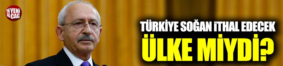 """Kılıçdaroğlu: """"Türkiye soğan ithal edecek ülke mi?"""