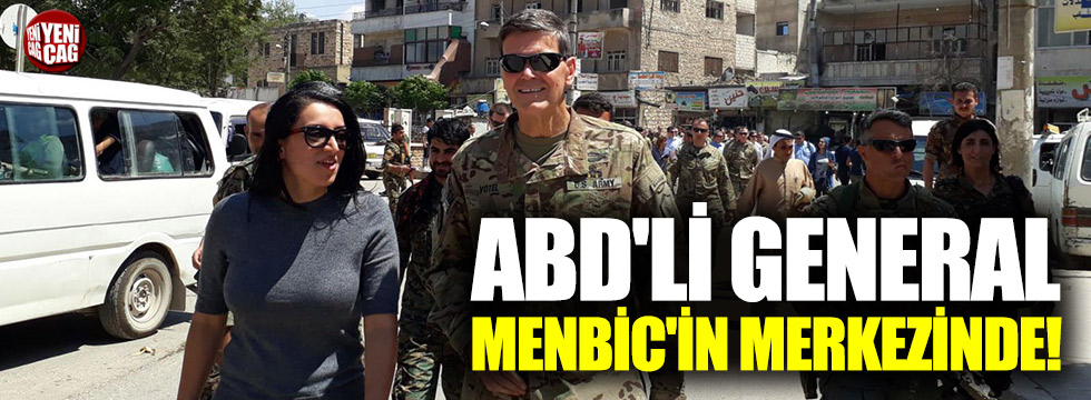 ABD'li General Menbic'in merkezinde!