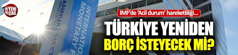 Türkiye yeniden IMF'den borç alacak mı?