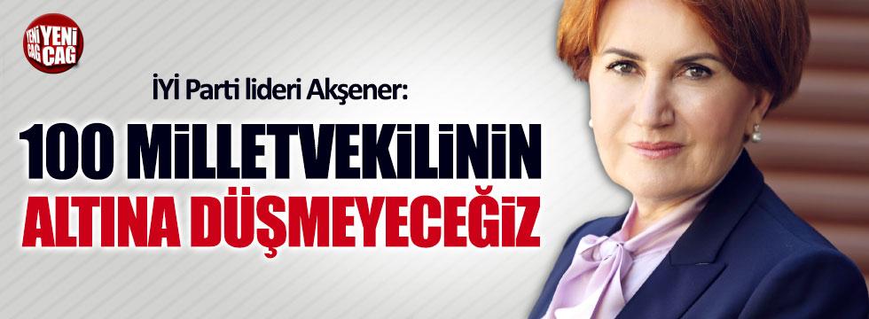Meral Akşener: 100 milletvekilinin altına düşmeyeceğiz