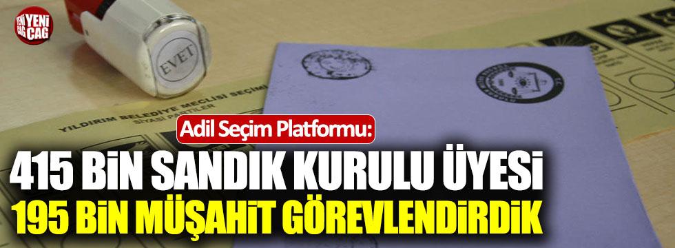 Adil Seçim Platformu: 415 bin sandık kurulu üyesi, 195 bin müşahit görevlendirildi
