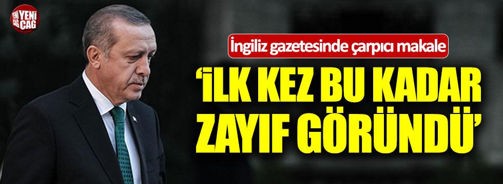 Financial Times: Erdoğan bu kadar zayıf nadiren göründü