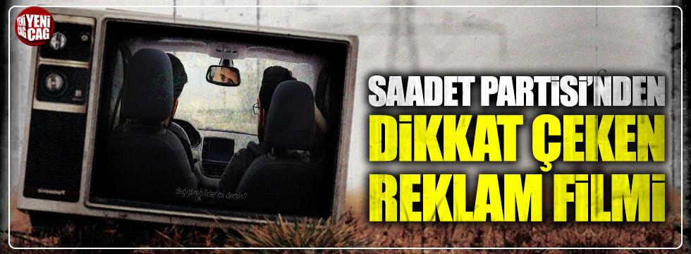 Saadet Partisi'nden dikkat çeken reklam filmi