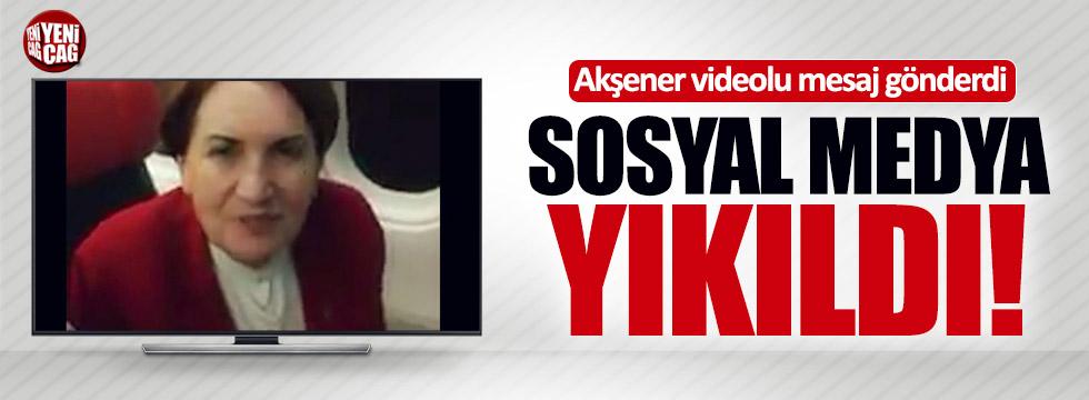 Akşener videolu mesaj gönderdi sosyal medya yıkıldı