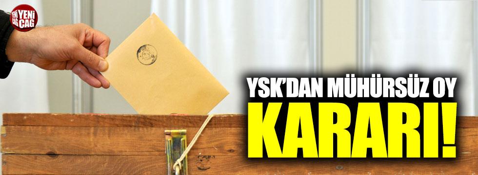 YSK'dan mühürsüz oy kararı