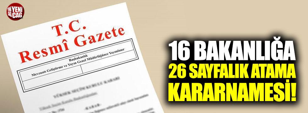 16 Bakanlığa 26 sayfalık atama kararnamesi