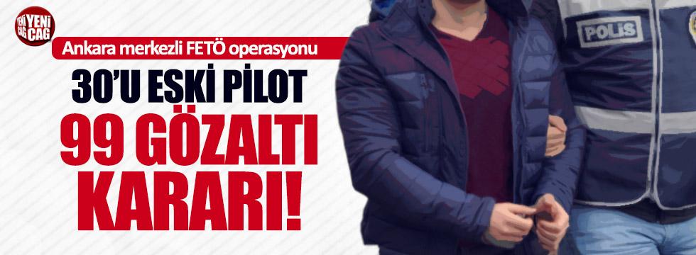FETÖ operasyonu: 99 gözaltı kararı