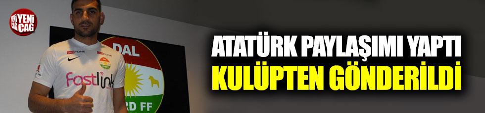 Atatürk paylaşımı yaptı, kulüpten gönderildi