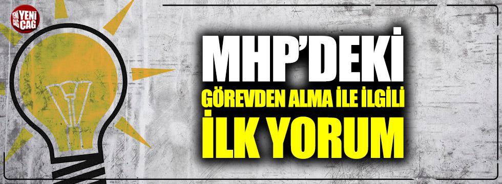 MHP'deki görevden alma ile ilgili AKP'den ilk yorum!