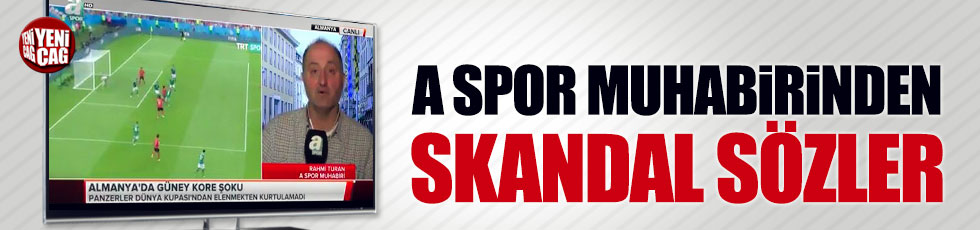 A Spor muhabirinden skandal sözler