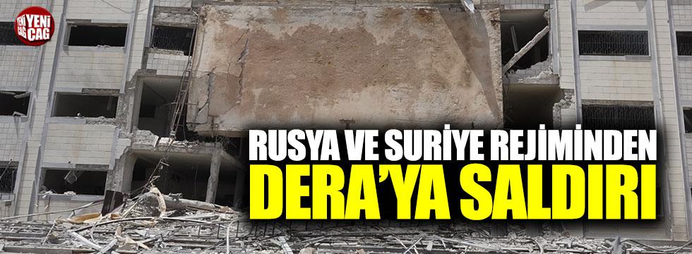 Suriye ve Rusya'dan Dera'ya saldırı