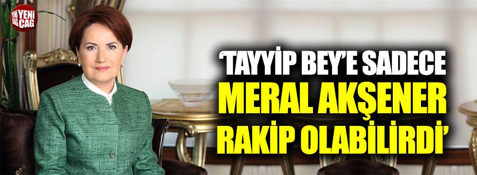 """Çıray: """"Tayyip Bey'e sadece Meral Akşener rakip olabilir"""""""