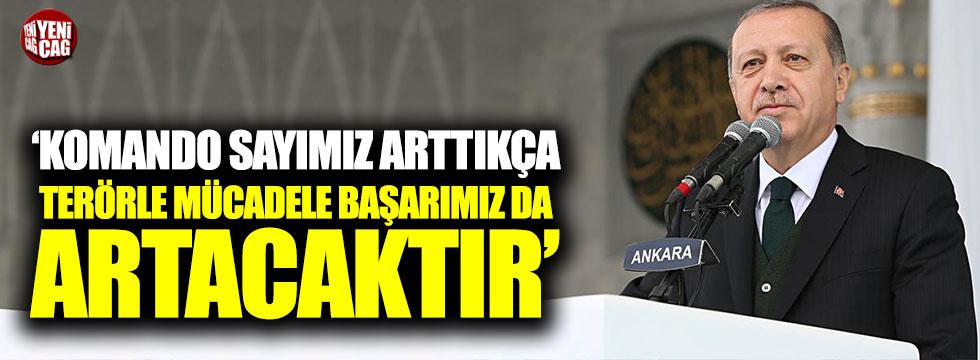 """Erdoğan """"Komando sayımız arttıkça mücadele başarımız da artacaktır"""""""