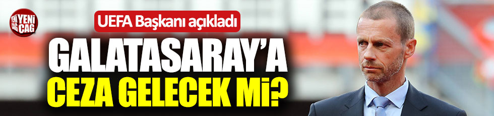 Galatasaray UEFA'dan ceza alacak mı?