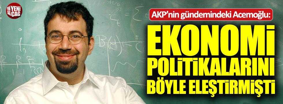 Daron Acemoğlu, AKP'nin ekonomi politikalarını eleştirmişti
