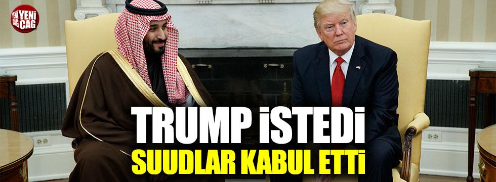 Trump istedi, Suudlar kabul etti