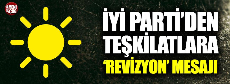 İYİ Parti'den teşkilatlara 'revizyon' mesajı
