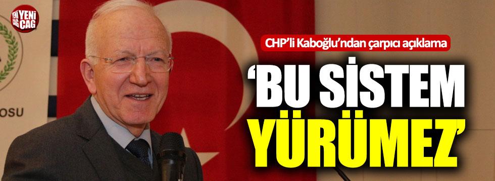 """Kaboğlu: """"Bu sistem yürümez"""""""