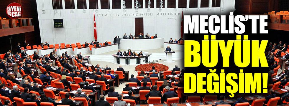 Meclis'te büyük değişim!