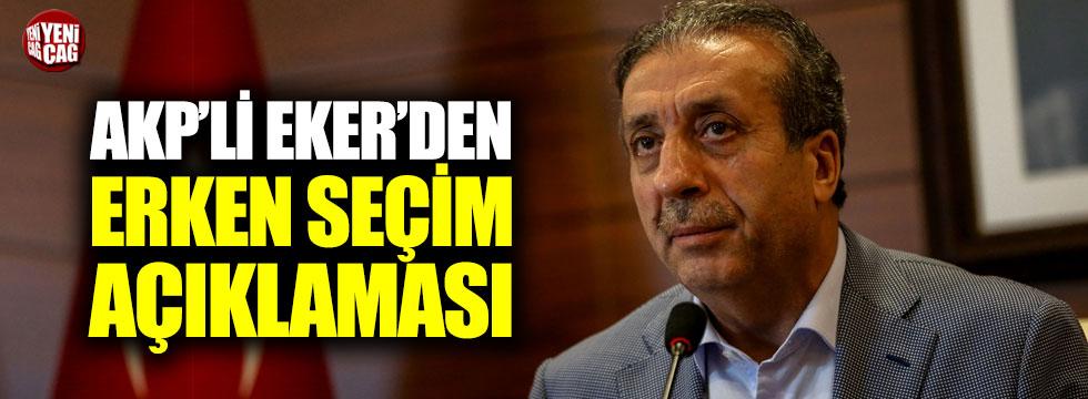 AKP'li Eker'den erken seçim açıklaması