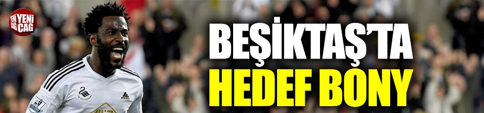 Beşiktaş'ta hedef Bony