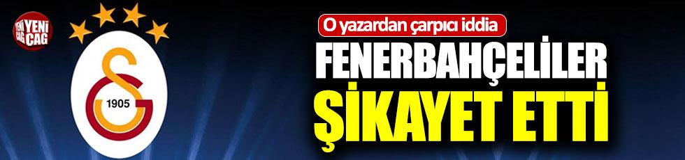Çarpıcı iddia 'Fenerbahçeliler şikayet etti'