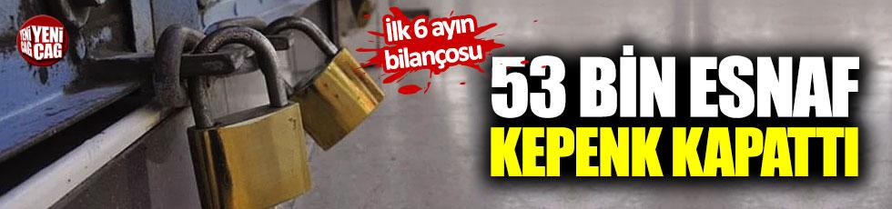 53 bin esnaf kepenk kapattı