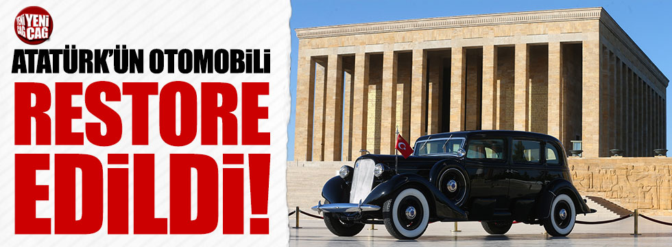Atatürk'ün otomobili restore edildi