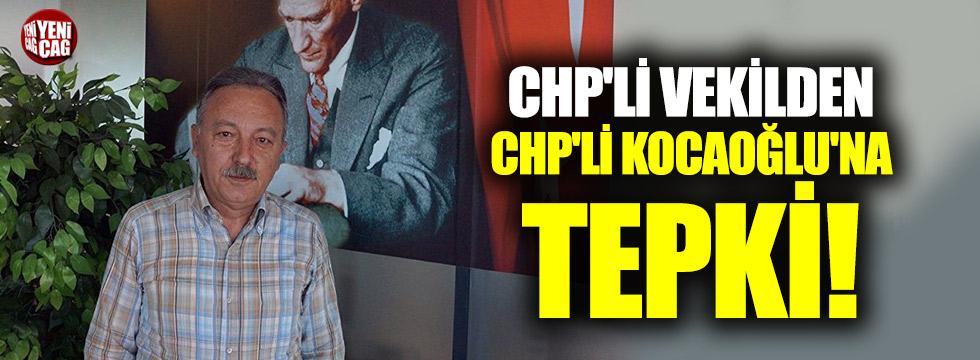 CHP'li vekilden Kocaoğlu'na tepki
