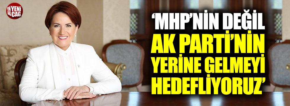 """Akşener: """"MHP'nin değil, AK Parti'nin yerine gelmeyi hedefliyoruz"""""""