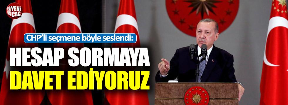 """Erdoğan'dan CHP'li seçmene: """"Hesap sormaya davet ediyoruz"""""""