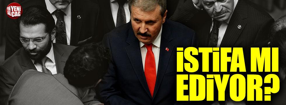 Mustafa Destici istifa mı ediyor?