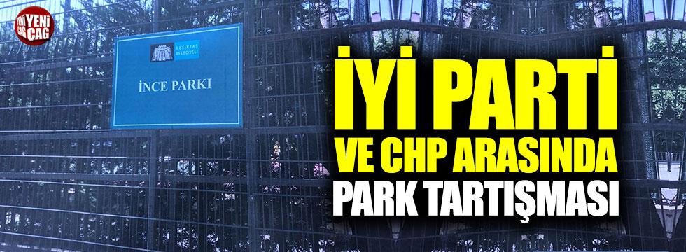 İYİ Parti ve CHP arasında 'park' tartışması